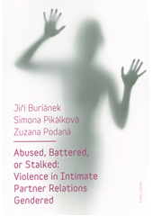 Obal knihy Abused, Battered, or Stalked: Violence in Intimate Partner Relations Gendered EN