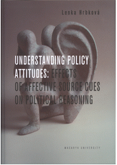 Obal knihy Understanding Policy Attitudes: Effect of Affective Source Cues on Political Reasoning EN