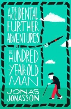 Obal knihy The Accidental Further Adventures of the Hundred-Year-Old Man