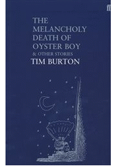 Obal knihy The Melancholy Death of Oyster Boy And Other Stories EN